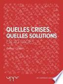 Quelles crises, Quelles solutions