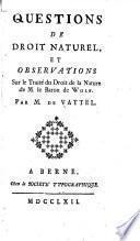 Questions de droit naturel et observations sur le Traité du droit de la nature de M. le Baron de Wolf