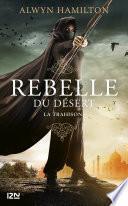 Rebelle du désert - tome 2 : La trahison
