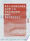 Recherches sur la religion des Berbères