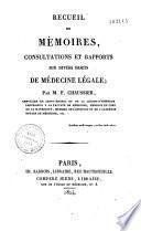 Recueil de mémoires... de médecine légale