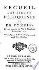 Recueil de plusieurs pièces d'éloquence et de poësie présentées à l'Académie françoise pour les prix de l'année ...