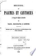 Recueil de psaumes et cantiques à l'usage des Eglises nationales de Vaud, Neuchâtel et Genève