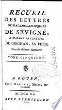 Recueil des lettres de madame la marquise de Sévigné