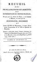 Recueil des proclamations et arrêtés des représentans du peuple français