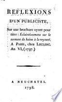 Reflexions d'un publiciste, sur une brochure ayant pour titre : Eclaircissemens sur le serment de haine à la royauté