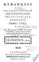 Remarques sur un livre de Voltaire intitulé, dictionnaire philosophique portatif Londres 1764