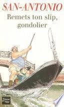 Remets ton slip, Gondolier
