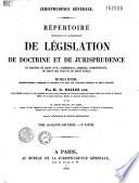 Répertoire méthodique et alphabétique de législation, de doctrine et de jurisprudence