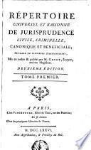 Répertoire universel et raisonné de jurisprudence civile, criminelle, canonique et bénéficiale