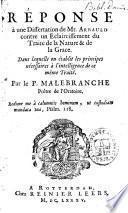 Réponse à une dissertation d'Antoine Arnauld contre un éclaircissement du traité de la nature et de la grâce ; dans laquelle on établit les principes nécessaires à l'intelligence de ce même traité