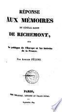 Réponse aux mémoires du général baron de Richemont, sur La politique de l'Europe et les intérêts de la France