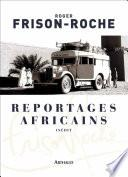 Reportages africains (1946-1960)