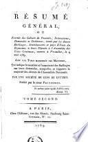 Resumé général, ou Extrait des cahiers de pouvoirs, instructions, demandes et doléances, remis par les divers bailliages, sénéchaussées et pays d'états du royaume, à leurs députés à l'assemblée des Etats-Généraux, ouverts à Versailles le 4 mai 1789