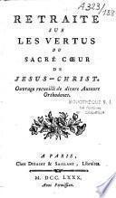 Retraite sur la vertus du Sacré-Coeur de Jésus-Christ, ouvrage recueilli de divers auteurs orthodoxes