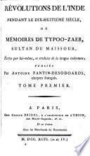 Révolutions De L'Inde Pendant Le Dix-Huitième Siècle, Ou Mémoires De Typoo-Zaeb, Sultan Du Maisour, Écrits par lui-même, et traduits de la langue indostane