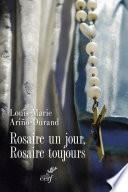 Rosaire un jour, rosaire toujours !