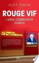 Rouge vif, l'idéal communiste chinois