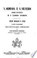 S. Ormisda e S. Silverio Sommi Pontefici e i loro tempi