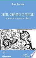 Saints, chamanes et pasteurs