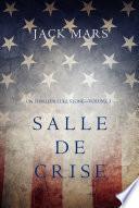 Salle de Crise (Un Thriller Luke Stone—Volume 3)