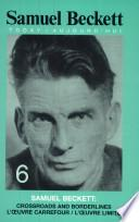 Samuel Beckett l'œvre carrefour/l'œuvre limite