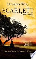 Scarlett - Première partie