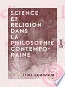 Science et Religion dans la philosophie contemporaine