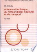 Science et technique du moteur diesel industriel et de transport. Tome 1.