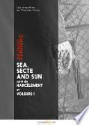 Sea, secte and sun suivi de Harcèlement et de Voleurs !