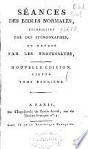 Séances des Écoles Normales, recueillies par des sténographes et revues par les professeurs ..: T. 3