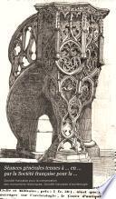 Séances générales tenues à ... en ... par la Société française pour la conservation des monuments historiques