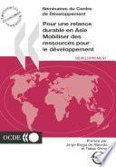 Séminaires du Centre de Développement Pour une relance durable en Asie Mobiliser des ressources pour le développement