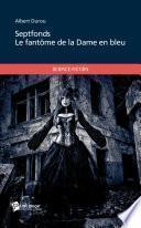 Septfonds - Le fantôme de la Dame en bleu