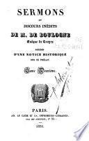 Sermons et discours inédits de M. de Boulogne ...