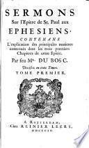Sermons sur l'Épître de St Paul aux Éphésiens...