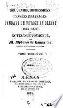 Souvenirs, impressions, pensées et paysages, pendant un voyage en Orient 1832-1833 ou notes d'un voyageur