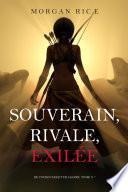Souverain, Rivale, Exilée (De Couronnes et de Gloire, Tome n 7)