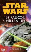 Star Wars - Le Faucon Millenium