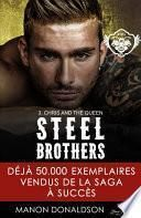 Steel Brothers : Chris & the Queen