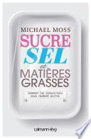 Sucre sel et matières grasses