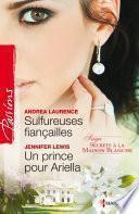 Sulfureuses fiançailles - Un prince pour Ariella