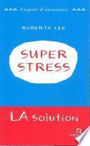 SuperStress - La solution