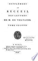 Supplément au recueil des lettres de M. de Voltaire