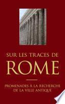 Sur les traces de Rome