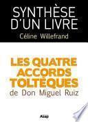 Synthèse d'un livre : Les quatre accords toltèques de Don Miguel Ruiz