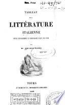 Tableau de la littérature italienne depuis l'établissement du christianisme jusqu'à nos jours