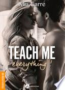 Teach Me Everything - Histoire intégrale