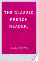 THE CLASSIC FRENCH READER,