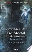 The Mortal Instruments, renaissance - tome 02 : Le prince des ténèbres